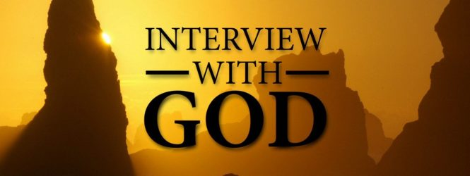 An INTERVIEW with GOD